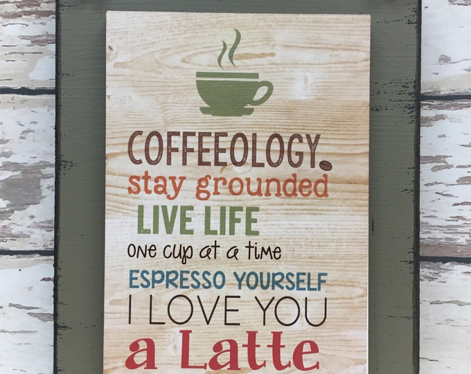 COFFEE SIGN, Live 1 Cup at a time, Espresso Yourself, I love you a latte, Graduation Anniversary Birthday gift, Distressed Wood Wall Decor