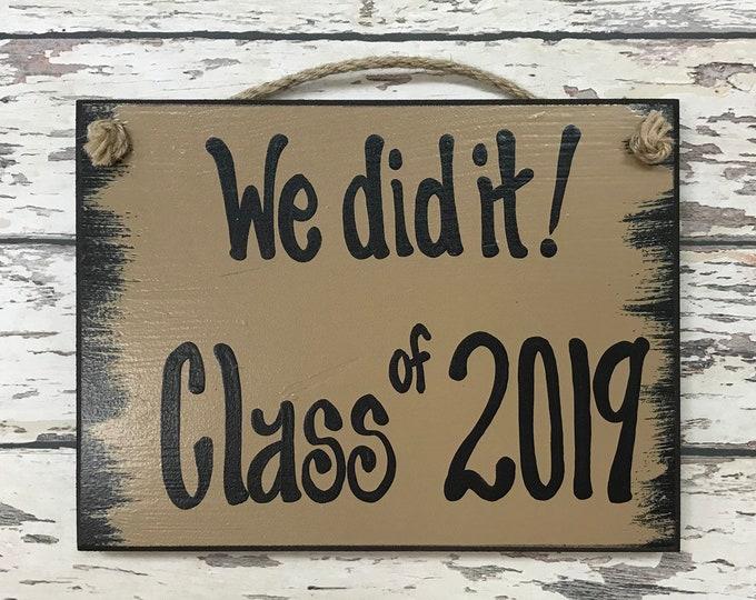 SENIOR PICTURES Prop Sign, We did it! CLASS of 2019, 2020 Graduation Photo, Grad Party, Graduate Gift, Friend, Congrats 6X8 *Handwritten*