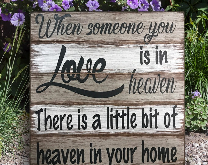 Funeral Gift Bereavement SIGN When someone you LOVE is in HEAVEN Little bit of Heaven your home Gray / Cream Wooden Wall Decor Grey