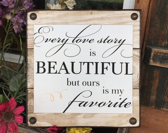 "SIGN Every LOVE STORY is Beautiful but our my Favorite Reclaimed Pallet Wood Wall Home Decor Wedding Anniversary Gift White Cream 12"" Square"