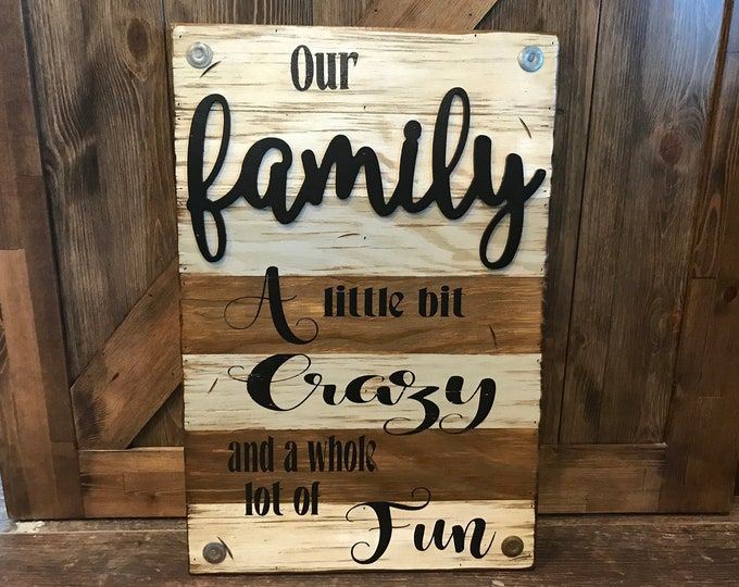 Our FAMILY Wooden SIGN *A little bit crazy & fun *Beautiful Distressed Wood Wall Rustic Home Decor, Living Room *Cream Blue Gray Brown 16X24