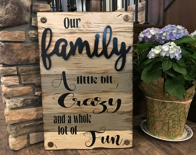 Our FAMILY Wooden SIGN *A little bit crazy & fun *Beautiful Distressed Wood Wall *Rustic Home Decor, Living Room *Cream Blue Gray Grey 16X24