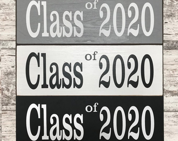 GRADUATION Photo Prop *Party SIGN Class of 2020 Grad Senior Pictures Wood Graduate Year Decor Decorations Gift *Brown Gray White Black