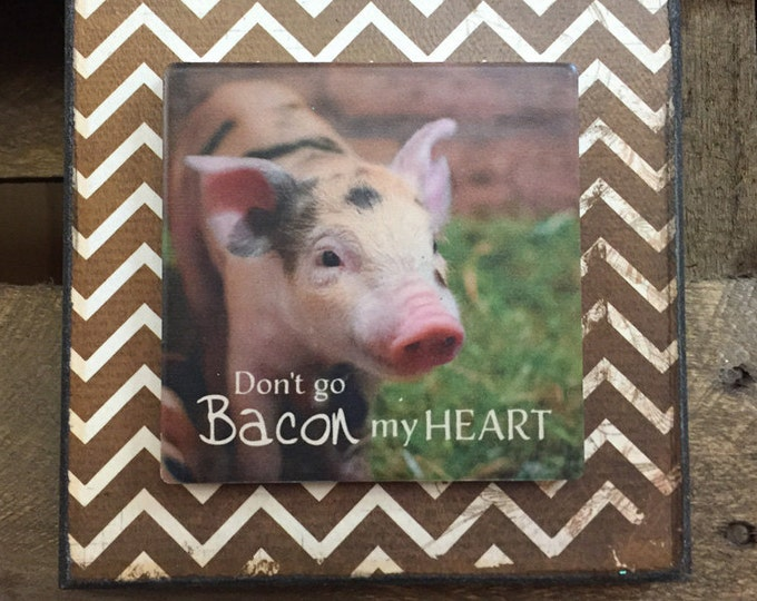 BACON SIGN Wood BLOCK Wall Don't go bacon (breaking) my heart Pig Ocean Beach Relax Mood Swings exercise Mom Math problems Hanging