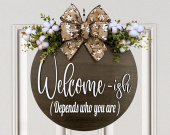 """Welcome-ish Door Hanger Welcome Wreath Cotton + Bow, Front Door Decor Everyday 16"""" Round Sign, Fall Decor, Fall Sign, Depends who you are"""