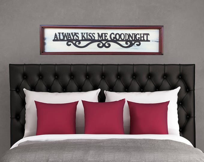 ALWAYS KISS Me GOODNIGHT Sign Framed Reclaimed Wood Black Metal Distressed Bedroom Bed Love you Moon Nursery Room Horizontal Red Blue Yellow