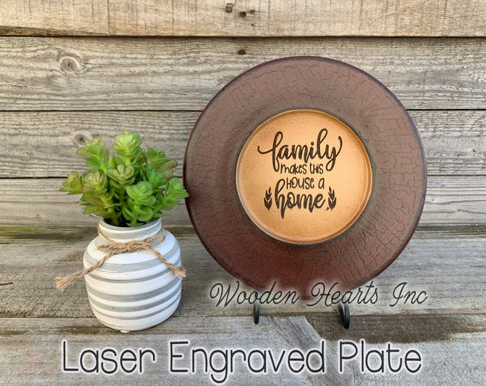 Wood Plate Decorative ENGRAVED *Family makes this House a Home *Decor Housewarming Wedding Gift Round Sign Bless our Sweet *Stand Optional