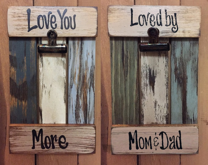 PHOTO HOLDER SIGN Distressed, Love You More Loved by Mom and Dad Mommy Daddy For Baby Shower Nursery Cream Blue Wood Picture Frame with Clip