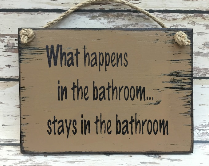 HUMOR BATHROOM SIGN 6x8 Wood What happens in stays Humorous Gag Gift Funny Father's Day Mom Dad Friend Brother Co-worker Pooped Today Boys