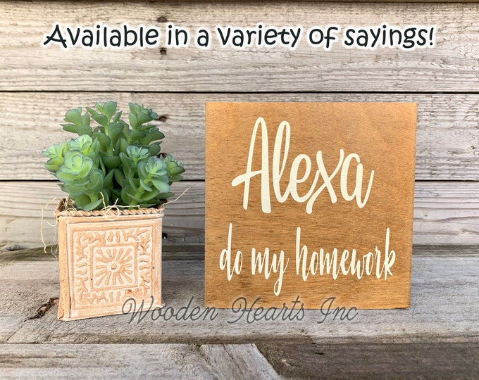 ALEXA do my homework Sign Clean Bathroom Dishes Make Dinner Garbage Bed Dogs House Laundry Room Chores Humor Funny White Brown Gag Gift 5x5