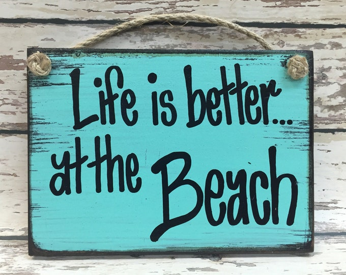 BEACH SIGN Wood Life is better Lake Ocean Boating River House Relax Flip Flops Gift Mom Dad Friend Sand Surfer Fishing Sea Shore Shells 6x8