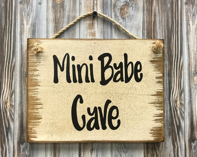 MINI BABE CAVE Sign Wood, Man Cave, She Shed, Wooden wall distressed sign with twine hanger, Antique White Cream, Gift for man woman 6x8