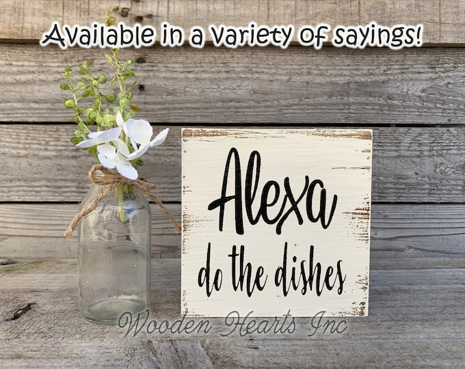ALEXA do the dishes Sign Wood Clean the Bathroom Do the Laundry Humor Funny Wooden distressed decor Antique White Walnut Brown Gag Gift 5x5