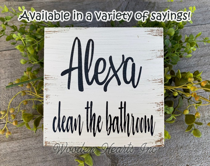 ALEXA clean the Bathroom Sign Wood Do Dishes Laundry Room Chores Humor Funny Wall distressed decor Rustic White Walnut Brown Gag Gift 5x5