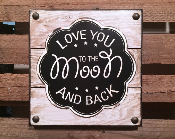 SIGN LOVE you to the MOON and back Reclaimed Pallet Wall I & Family Wood Bedroom Baby Nursery Decor Wedding Anniversary Boy Girl Pink Blue