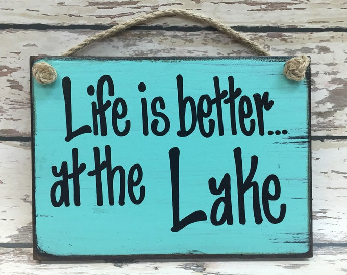 LAKE SIGN Wood Life is better Cabin Fishing Boat River Beach Dad Gift Fathers Day Father Friend Brother Men Man Son Grandfather Grandpa 6x8