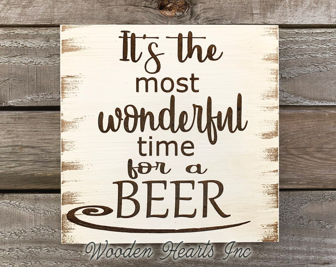 Beer SIGN *It's the most wonderful time for a BEER *Laser ENGRAVED Wood White Man Cave Bar Alcohol Funny Gift Wall Plaque Farmhouse Decor
