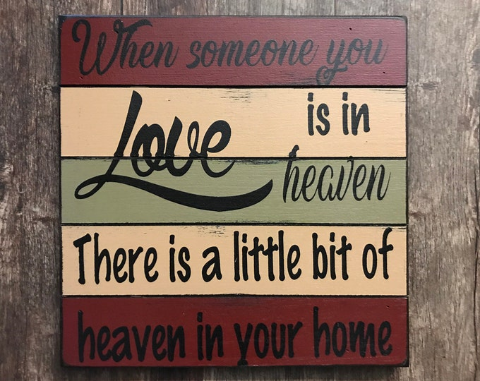Funeral Gift Bereavement SIGN When someone you LOVE is in HEAVEN Little bit of Heaven your home Blue Gray Cream Burg Wooden Wall Decor Grey