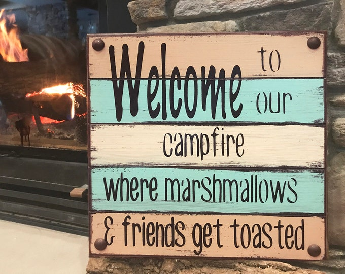 SIGN Welcome to our CAMPFIRE Where marshmallows & friends get toasted *Wood Pallet Home Wall Decor Burgundy Blue Gray Fireplace Camper Cabin