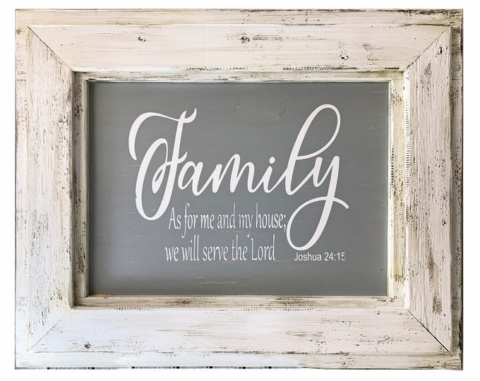 FAMILY Wall Sign As for me and my house we will serve the Lord Joshua 24:15 Scripture Bible Verse Decor Framed Rustic Wood White Brown Gray