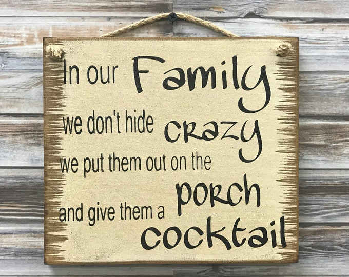 Our FAMILY SIGN 9x8 Wood *Antiqued White with twine *Welcome, We don't hide crazy, give them a COCKTAIL *Distressed Wall Sign *Housewarming