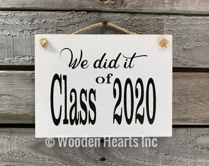Photo Prop Sign for 2020 Graduation Senior Pictures, We did it! CLASS year, Grad Party Decor, Graduate Gift, White Gray Brown Black Wood 6X8