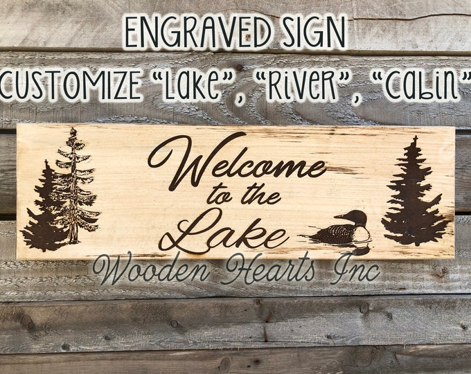 Welcome to the LAKE Cabin River PERSONALIZED Engraved Sign Quality Maple CUSTOM Home House Housewarming Gift Trees Loon Camp Woods Wood Sign