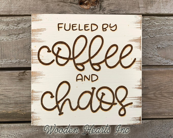 Fueled by COFFEE and CHAOS Sign Laser ENGRAVED Wood White Coworker Boss Busy Working Woman Man Mom Caffeine Gift Wall Plaque Farmhouse Decor