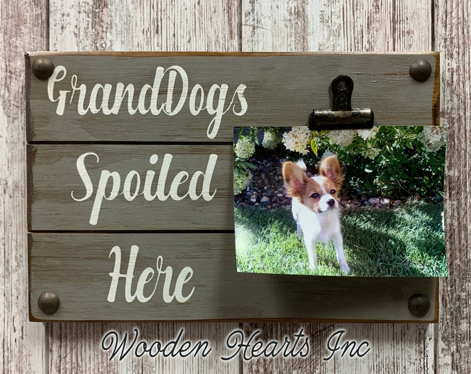 PHOTO HOLDER with clip 4x6 5x7 Dogs Spoiled Here Picture Wall Frame Sign Gray White Wood Grandma Grandpa Dog Family baby Shower Grandkids