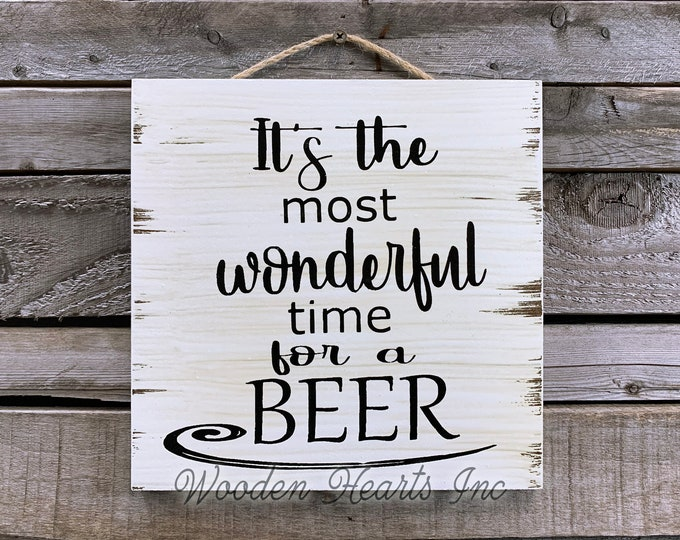 Beer SIGN *It's the most wonderful time for a BEER *PRINTED on Wood White Man Cave Bar Garage Alcohol Funny Gift Wall Plaque Farmhouse Decor