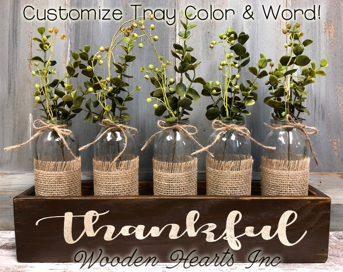 THANKFUL, Blessed, or grateful Wood Box Tray table centerpiece with glass bottle jars (greenery optional) *Wedding *CUSTOMIZE Color & Word