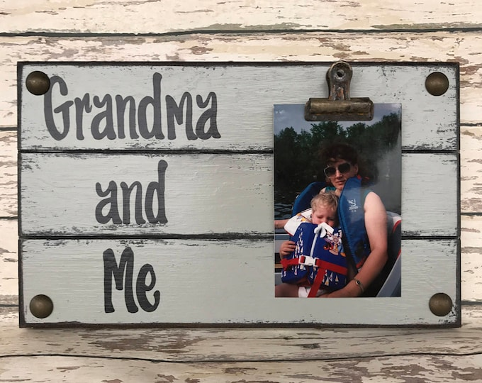 PHOTO HOLDER Grandma and Me Picture Wall Frame Reclaimed Sign with Clip Gray Wood Wedding Grandpa Grandchild Dogs Family Forever baby Home