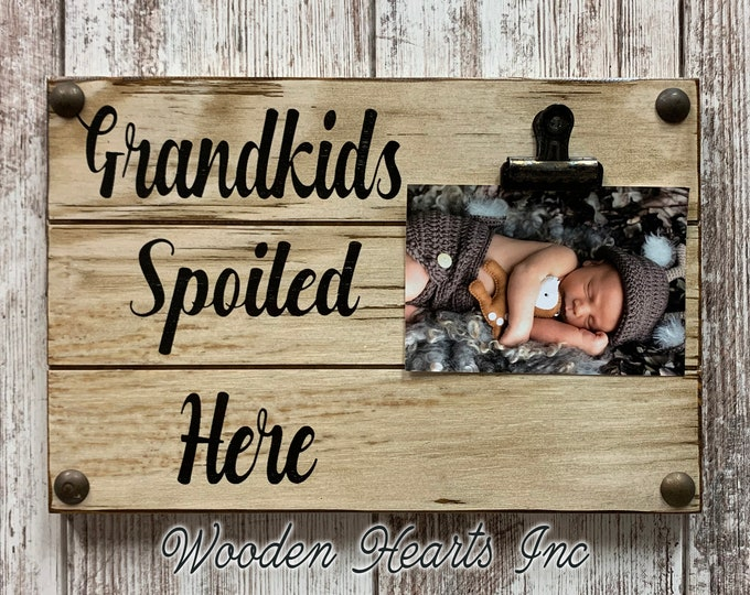 PICTURE HOLDER Wall Grandkids / Dogs Spoiled Here PHOTO Frame Reclaimed Sign with Clip White Gray Wood Gift for Grandma baby dog Owner 4X6