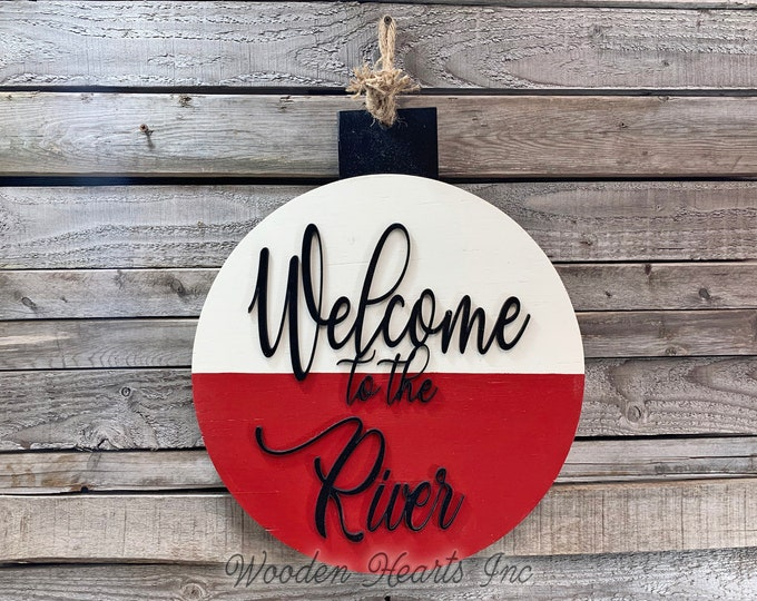 River Signs Outdoors Welcome to the Lake home Fishing Decor Man BOBBER Front Door Hanger Cabin Hello Summer Beach House Wall Retirement Dad