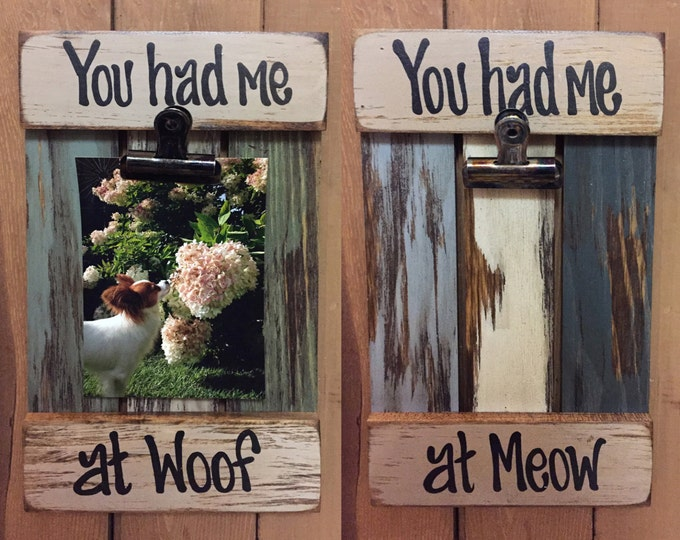 PICTURE FRAME Photo SIGN Reclaimed Wall Decor, You had me at Woof, Meow Cat Dog Pet Cream Teal Wood Gift Home Memo Holder, Mans Best Friend