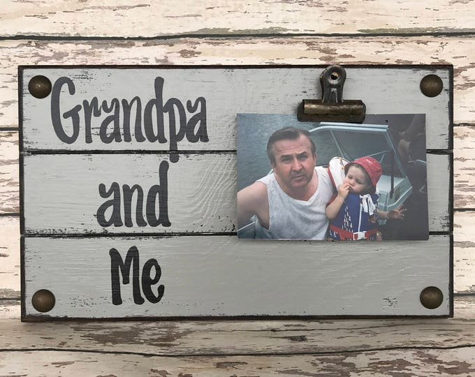 PHOTO HOLDER Grandpa and Me Picture Wall Frame Reclaimed Sign with Clip Gray Wood Wedding Grandma Grandchild Dogs Family Forever baby Home