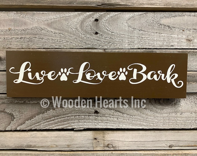 DOG wall Sign *Live Love Bark, You had me at Woof, You me & the Dogs (sold separately) Gift for pet owner vet groomer *home decor *4x16