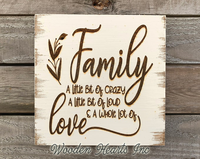 FAMILY a little bit crazy loud and a whole lot of Love SIGN Laser ENGRAVED Wood White Wedding Gift Housewarming Wall Home Farmhouse Decor