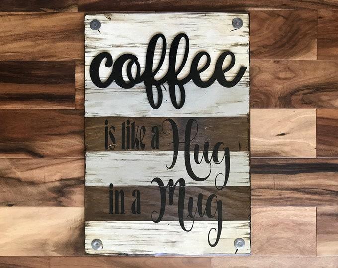 COFFEE Mug SIGN *Coffee is like a Hug in a Mug *Beautiful Distressed Wood Wall Rustic Kitchen Mocha Latte Decor *Cream Blue Gray Brown 16X24