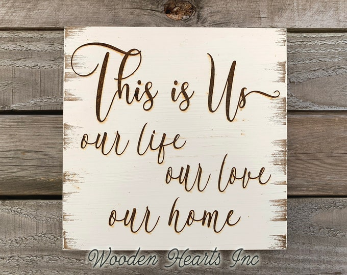 Wedding SIGN This is us, our life love home *Laser ENGRAVED Wood White Love Anniversary Bridal Shower Family Gift Wall Farmhouse Decor
