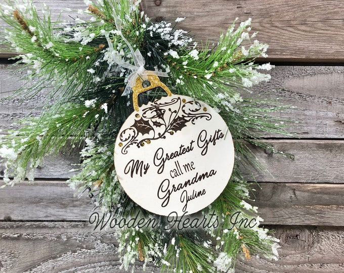 Christmas Ornament PERSONALIZED My Greatest Gifts call me Grandma Wood Laser Engraved Loved One Name Custom Mom Grandpa Tree Decoration Gift