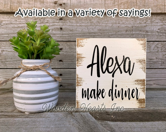 ALEXA make dinner Sign Clean Bathroom Do Dishes Feed Dogs Bed Garbage House Laundry Room Chores Humor Funny decor White Brown Gag Gift 5x5