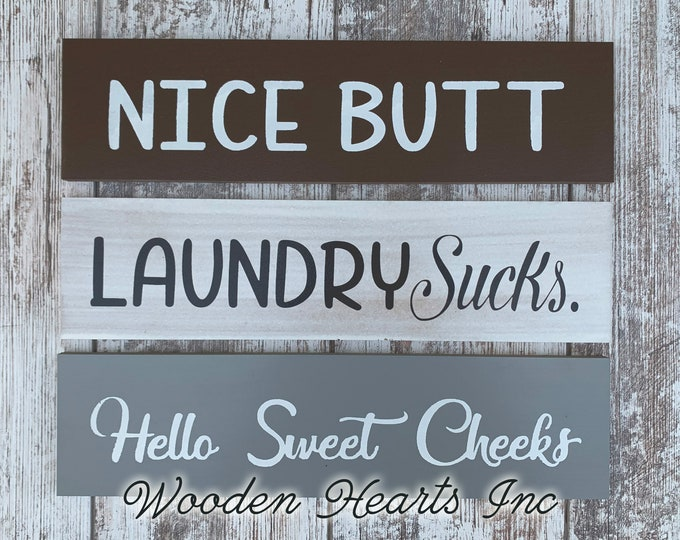 Bathroom Sign *NICE BUTT, Laundry Sucks, Hello Sweet Cheeks (sold separately) *Wall wood rustic distressed decor *Brown White or Gray *4x16