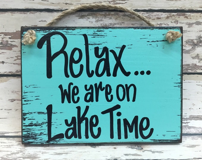 LAKE SIGN 6x8 Wood Relax Time Cabin Fishing Boat River Beach Best Dad Gift Fathers Day Father Friend Brother Men Man Son Grandfather Grandpa
