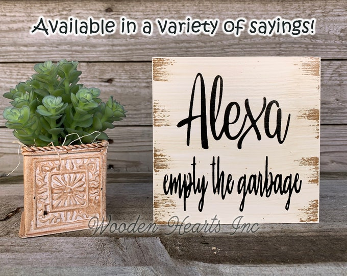 ALEXA empty the garbage Sign Clean Bathroom Do Dishes Make Dinner Bed Dogs House Laundry Room Chores Humor Funny White Brown Gag Gift 5x5