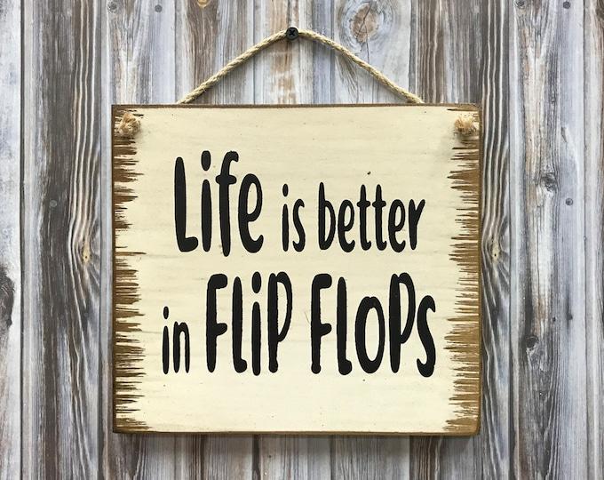 FLIP FLOPS SIGN 9x8 Wood Life is better Lake Ocean Boating River House Relax Gift Mom Girl Friend Sand Surfer Fishing Sea Shore Shell Summer