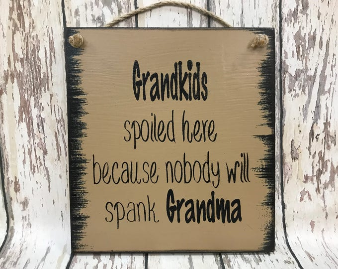 GRANDKIDS HUMOR SIGN Wood Spoiled Here Spank Grandma Humorous Funny Grandmother Granddaughter Grandson House Rules Home Wall Decor Comical