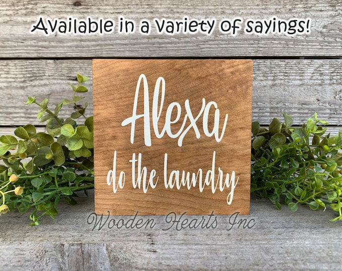 ALEXA do the Laundry Sign Wood Do Dishes Clean Bathroom Room Chores Humor Funny Wall distressed decor Rustic White Walnut Brown Gag Gift 5x5