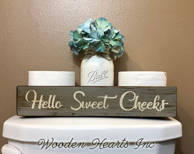 HELLO SWEET CHEEKS Bathroom Decor *Tray Wood Box Wooden Toilet Paper Holder *Quart Jar (Flower Optional) *Distressed Rustic Brown Gray White