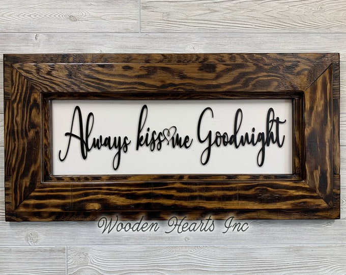 ALWAYS KISS Me GOODNIGHT Wall Sign Nursery Bedroom Baby Room Wall Decor Framed Rustic Wood White Brown Gray Distressed Above Bed
